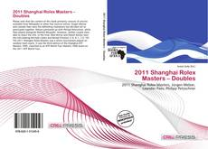 Bookcover of 2011 Shanghai Rolex Masters – Doubles