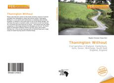Bookcover of Thanington Without