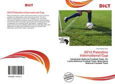 Bookcover of 2012 Palestine International Cup