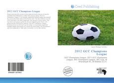 Borítókép a  2012 GCC Champions League - hoz