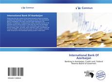 Bookcover of International Bank Of Azerbaijan