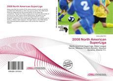 Borítókép a  2008 North American SuperLiga - hoz