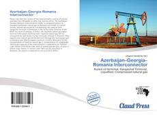 Bookcover of Azerbaijan–Georgia–Romania Interconnector