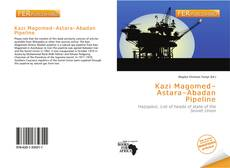 Bookcover of Kazi Magomed–Astara–Abadan Pipeline