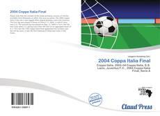Bookcover of 2004 Coppa Italia Final