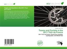 Buchcover von Teams and Cyclists in the 2011 Tour de France