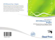Bookcover of 2012 Blossom Cup – Singles