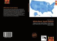 Bookcover of White Rock, South Dakota