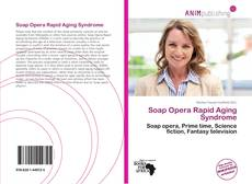 Bookcover of Soap Opera Rapid Aging Syndrome