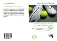 Bookcover of 2012 Rafael Nadal Tennis Season