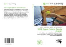Portada del libro de 2012 Roger Federer Tennis Season