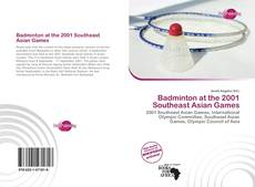 Bookcover of Badminton at the 2001 Southeast Asian Games