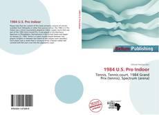 Bookcover of 1984 U.S. Pro Indoor