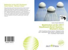 Capa do livro de Badminton at the 2011 Southeast Asian Games – Women's team
