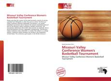 Bookcover of Missouri Valley Conference Women's Basketball Tournament