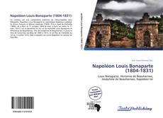 Bookcover of Napoléon Louis Bonaparte (1804-1831)