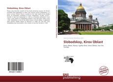 Bookcover of Slobodskoy, Kirov Oblast