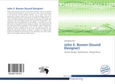 Bookcover of John S. Bowen (Sound Designer)