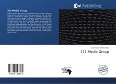 Bookcover of 352 Media Group