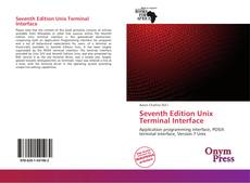 Bookcover of Seventh Edition Unix Terminal Interface
