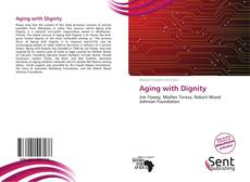 Bookcover of Aging with Dignity