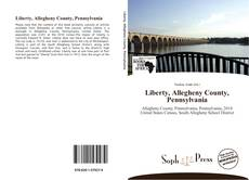 Bookcover of Liberty, Allegheny County, Pennsylvania