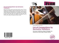 List of Compositions by Germaine Tailleferre kitap kapağı