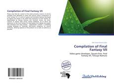 Bookcover of Compilation of Final Fantasy VII