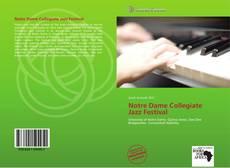 Bookcover of Notre Dame Collegiate Jazz Festival