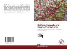Bookcover of Oakland, Susquehanna County, Pennsylvania
