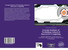 Bookcover of Georgia Institute of Technology School of Interactive Computing
