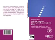 Bookcover of Military Satellite Communications Systems Wing