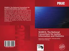 Bookcover of SEARCH, The National Consortium for Justice Information and Statistics