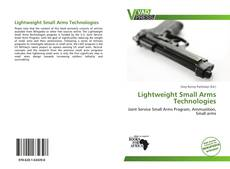 Bookcover of Lightweight Small Arms Technologies