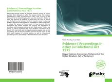 Portada del libro de Evidence ( Proceedings in other Jurisdictions) Act 1975