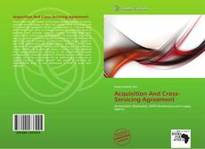 Bookcover of Acquisition And Cross-Servicing Agreement