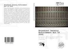 Bookcover of Broadcast Decency Enforcement Act of 2005