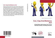 Bookcover of Cut, Cap And Balance Act