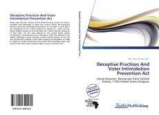 Bookcover of Deceptive Practices And Voter Intimidation Prevention Act