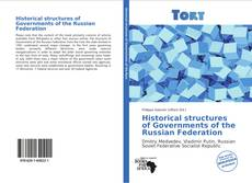 Capa do livro de Historical structures of Governments of the Russian Federation