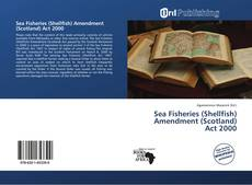 Buchcover von Sea Fisheries (Shellfish) Amendment (Scotland) Act 2000