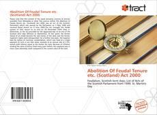 Portada del libro de Abolition Of Feudal Tenure etc. (Scotland) Act 2000