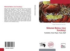 Bookcover of Nikolai Belov (ice hockey)
