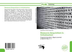 Bookcover of Resource Acquisition Is Initialization