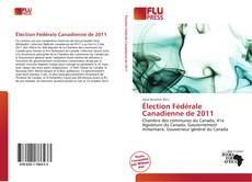 Bookcover of Élection Fédérale Canadienne de 2011