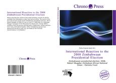 Bookcover of International Reaction to the 2008 Zimbabwean Presidential Election