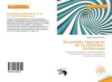 Bookcover of Assemblée Législative de la Colombie-Britannique