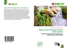 Bookcover of Aqua Teen Hunger Force characters