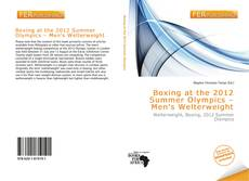 Bookcover of Boxing at the 2012 Summer Olympics – Men's Welterweight