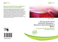 Bookcover of Diving at the 2012 Summer Olympics – Women's Synchronized 3 Metre